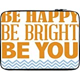 Snoogg BE HAPPY 2761 12 To 12.6 Inch Laptop Netbook Notebook Slipcase Sleeve