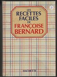 Les Recettes Faciles Francoise Bernard Babelio