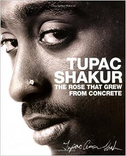 The Rose that Grew from Concrete: Amazon.co.uk: Tupac Shakur: 9781416511656: Books