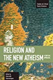 Religion and the New Atheism: A Critical Appraisal (Studies in Critical Social Sciences)