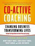 Co-Active Coaching, 3rd Edition: Changing Business, Transforming Lives