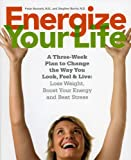 Energize Your Life: A three week plan to change the way you look, feel & live