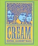 Cream Royal Albert Hall London May 2-3-5-6 2005 [HD DVD]