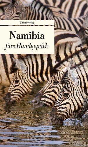 Namibia fürs Handgepäck: Geschichten und Berichte – Ein Kulturkompass