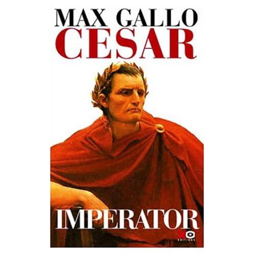 Cesar Imperator de Max Gallo