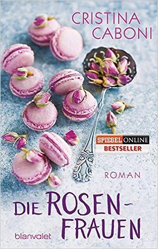 Die Rosenfrauen (Cristina Caboni)