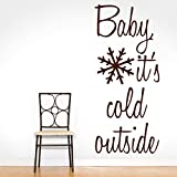 Decal Style Baby Its Cold Outside Wall Sticker Small Size- 11*25 Inch - B00WSMOBFI