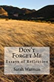 Don't Forget Me: Essays of Reflection