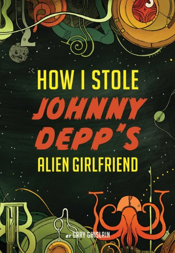 Giveaway: How I Stole Johnny Depp's Alien Girlfriend