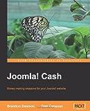 Joomla! Cash: Money-making weapons for your Joomla! website