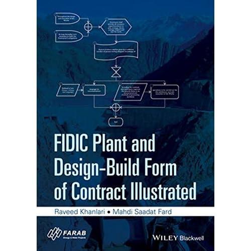 Fidic Plant and Design-build Form of Contract Illustrated Khanlari, Raveed/ Saad