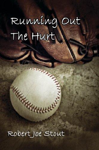 Book: Running Out The Hurt by Robert Joe Stout