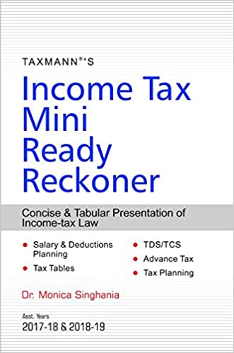 Income Tax Mini Ready Reckoner AY 2017-18 & 2018-19 -Monica Singhania -