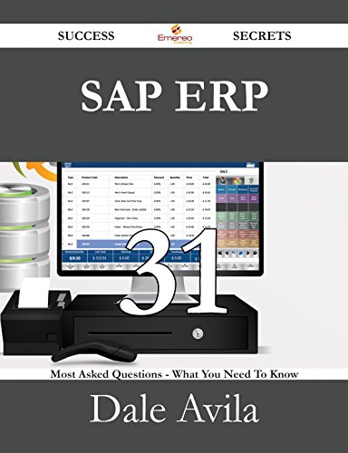 Download SAP ERP 31 Success Secrets – 31 Most Asked Questions On SAP ERP – What You Need To Know Pdf