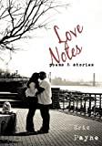 Love Notes: Poems & Stories