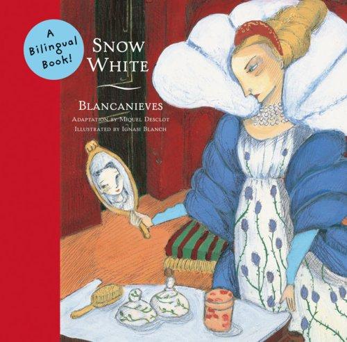 Snow White/Blancanieves: A Bilingual Book (Bilingual Fairy Tales)