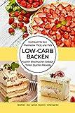 Kochbuch für den Thermomix TM31 und TM5 Low-Carb Backen Kuchen Blechkuchen Gebäck Torten Quiches Rezepte: Abnehmen - Diät - Gewicht reduzieren - Schlank werden (German Edition)