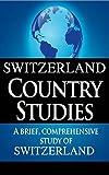 SWITZERLAND Nation Research: A short, extensive study of Switzerland - ebook