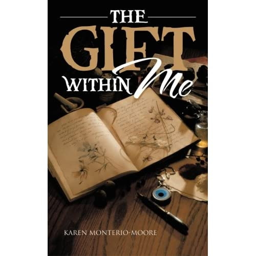 The Gift Within Me Karen Monterio-moore