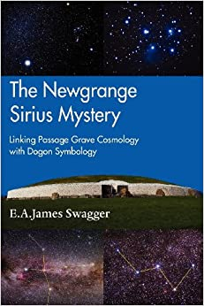 The Newgrange Sirius Mystery by James Swagger