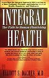 Integral Health: The Path to Human Flourishing