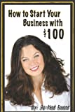 How to Start Your Business with $100