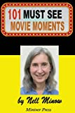 101 Must-See Movie Moments (Must-See Movies) (Volume 1)