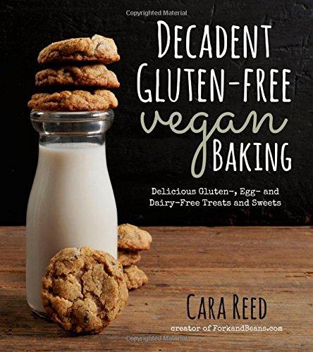 Decadent Gluten-Free Vegan Baking