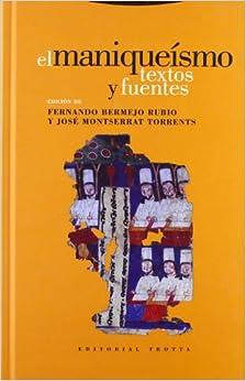 El Maniqueismo - Textos Y Fuentes - Fernando Bermejo Rubio -