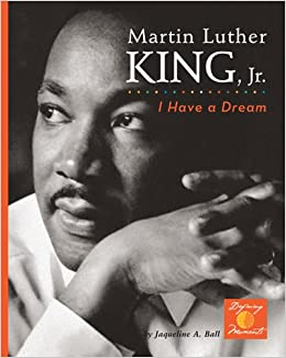 Martin Luther King, Jr.: I Have a Dream! (Defining Moments ...