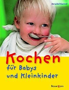 Kochen für Babys und Kleinkinder: Amazon.de: Annabel
