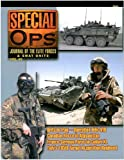 Concord Publications Special Ops Journal #40 Brits in Iraq Canadian Recce in Afghanistan Franco-German Paras in Colibri XL Italy's 185th Target Acquisition Regiment