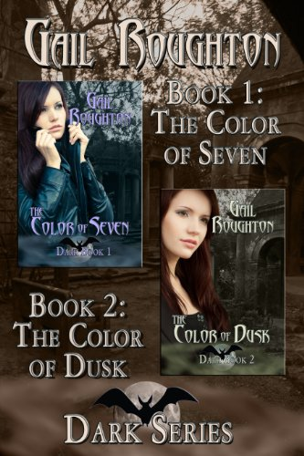 Book: Dark Series, The Color of Seven and The Color of Dusk by Gail Roughton