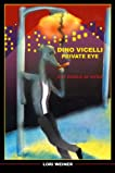Dino Vicelli: Private Eye in a World of Evils