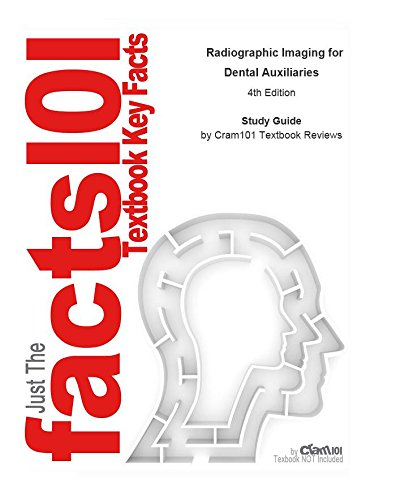 Download e-Study Guide for: Radiographic Imaging for Dental Auxiliaries Pdf