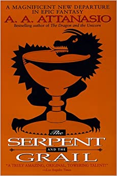 The Serpent and the Grail: A. A. Attanasio: 9780061073403