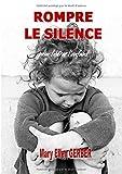 Rompre le Silence pour Libérer l'Enfant (French Edition)
