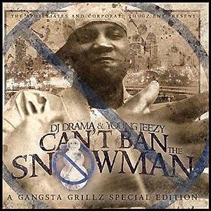- Young Jeezy DJ Drama You Can't Ban The Snowman (Mixtape