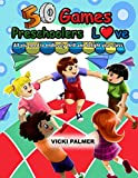 50 Games Preschoolers Love: All You Need to Endlessly Thrill and Delight Your Class