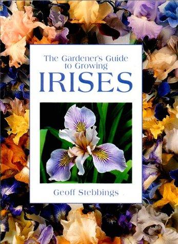 The Gardener's Guide to Growing Irises (Gardener's Guide Series) by Stebbings…