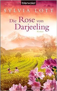 Die Rose von Darjeeling (Sylvia Lott)