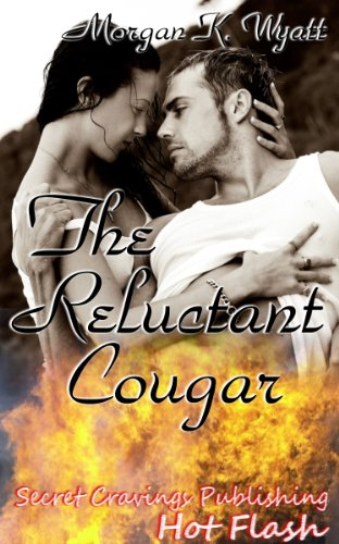 Book: The Reluctant Cougar (Hot Flash) by Morgan K. Wyatt