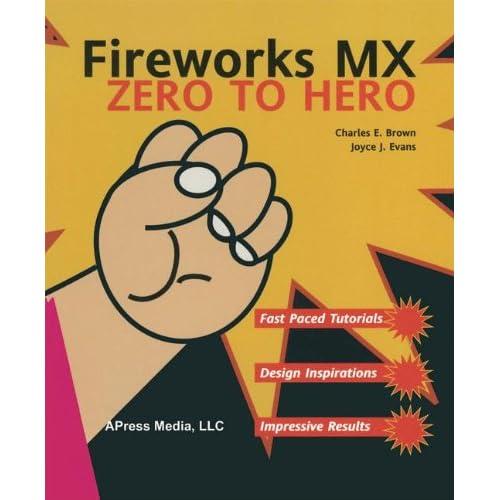 Fireworks MX Zero to Hero Joyce Evans/ Charles Brown