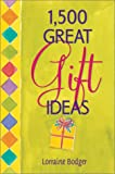 1,500 Great Gift Ideas