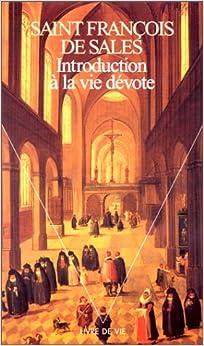 Introduction a La Vie Devote (French Edition): Francois de