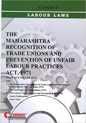 Maharashtra Recognition of Trade Unions and Prevention of Unfair Labour Practice Act 1971
