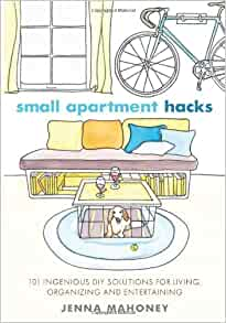 Small Apartment Hacks: 101 Ingenious DIY Solutions for ...