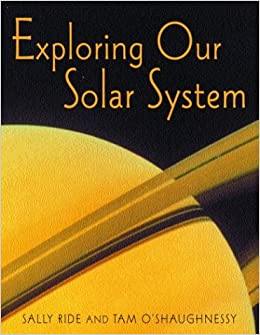 Exploring Our Solar System: Sally Ride, Tam O'Shaughnessy