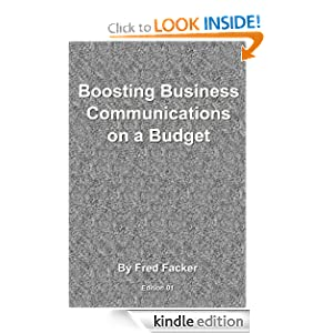 Boosting Business Communications on a Budget Fred Facker