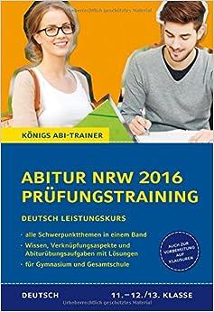 Königs Abi-Trainer: Abitur NRW 2016 Deutsch Leistungskurs (Prüfungstraining)